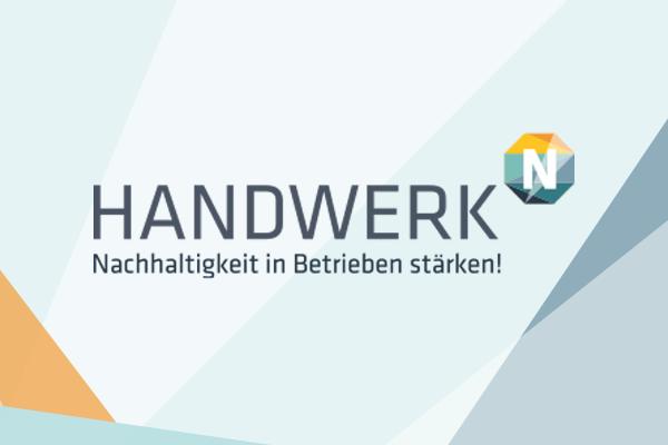 Das Projekt HANDWERKhochN - Nachhaltigkeit in Handwerksbetrieben stärken!